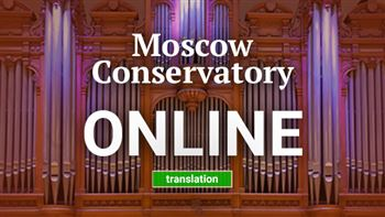 The Festival Moscow Conservatory Online