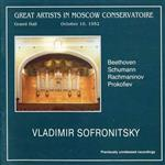 Владимир Софроницкий, фортепиано (Бетховен, Шуман, Рахманинов, Прокофьев)